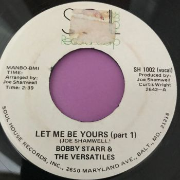 Bobby Starr-Let me be yours-Soul house stkr E