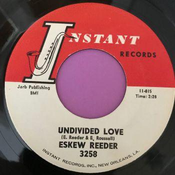 Eskew Reeder-Undivided love-Instant E+