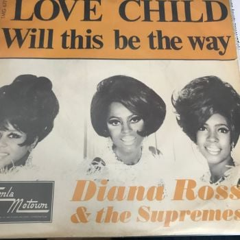 Supremes-Love child/Will this be the way-Denmark PS E