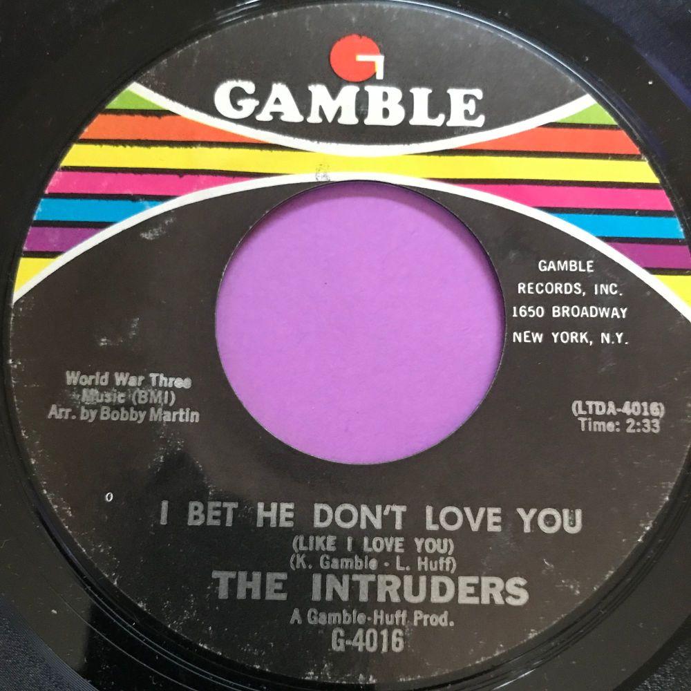Intruders-I bet he don't love you-Gamble E+