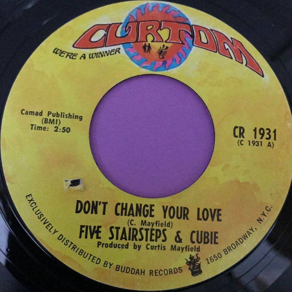 Five Stairsteps-Don't change your love-Curtom E+