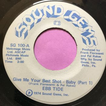Ebb Tide-Give me your best shot baby-Sound Gems E+