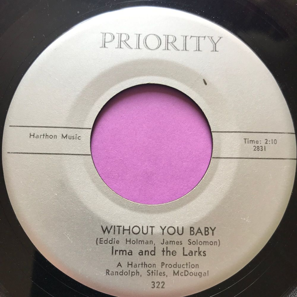 Irma and the Larks-Without you baby-Priority E+