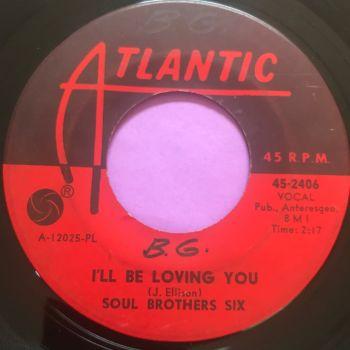 Soul Brothers Six-I'll be loving you-Atlantic wol vg+