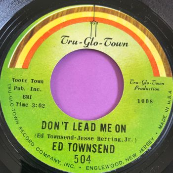 Ed Townsend-Don't lead me on-Tru-Glo-Town M-