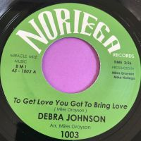 Debra Johnson-To get love you got to bring love-Noriega M-