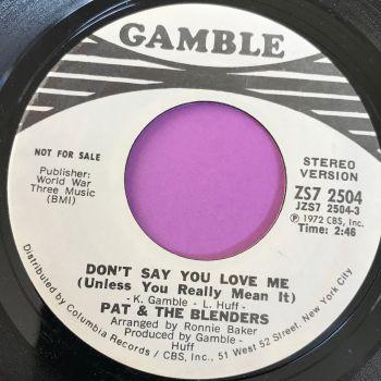 Pat & The Blenders-Don't say you love me-Gamble WD E
