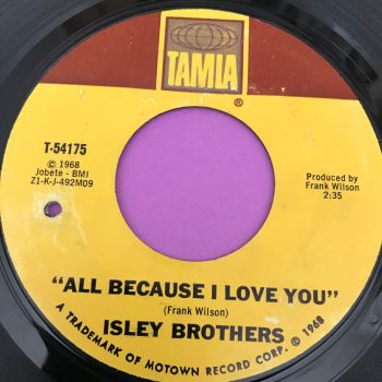 Isley Brothers-All because I love you/Behind a painted smile-Tamla E+