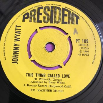 Johnny Wyatt-This thing called love-President UK E+