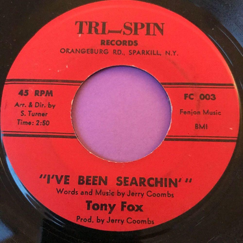 Tony Fox-I've been searchin'-Tri-Spin E