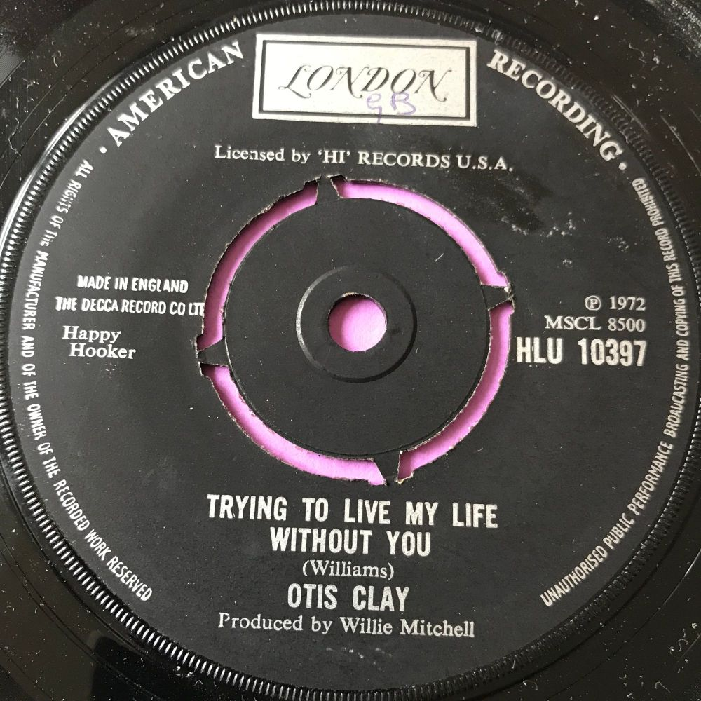Otis Clay-Trying to live my life without you-UK London-E+