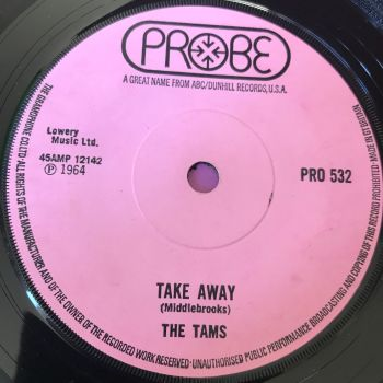Tams-Take away/ Hey there lonely girl-UK Probe E+