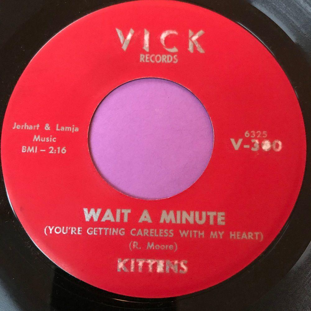 Kittens-Wait a minute/Somebody new-Vick E+