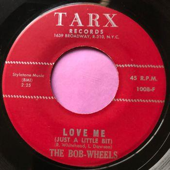 Bob-Wheels-Love me-Tarx E