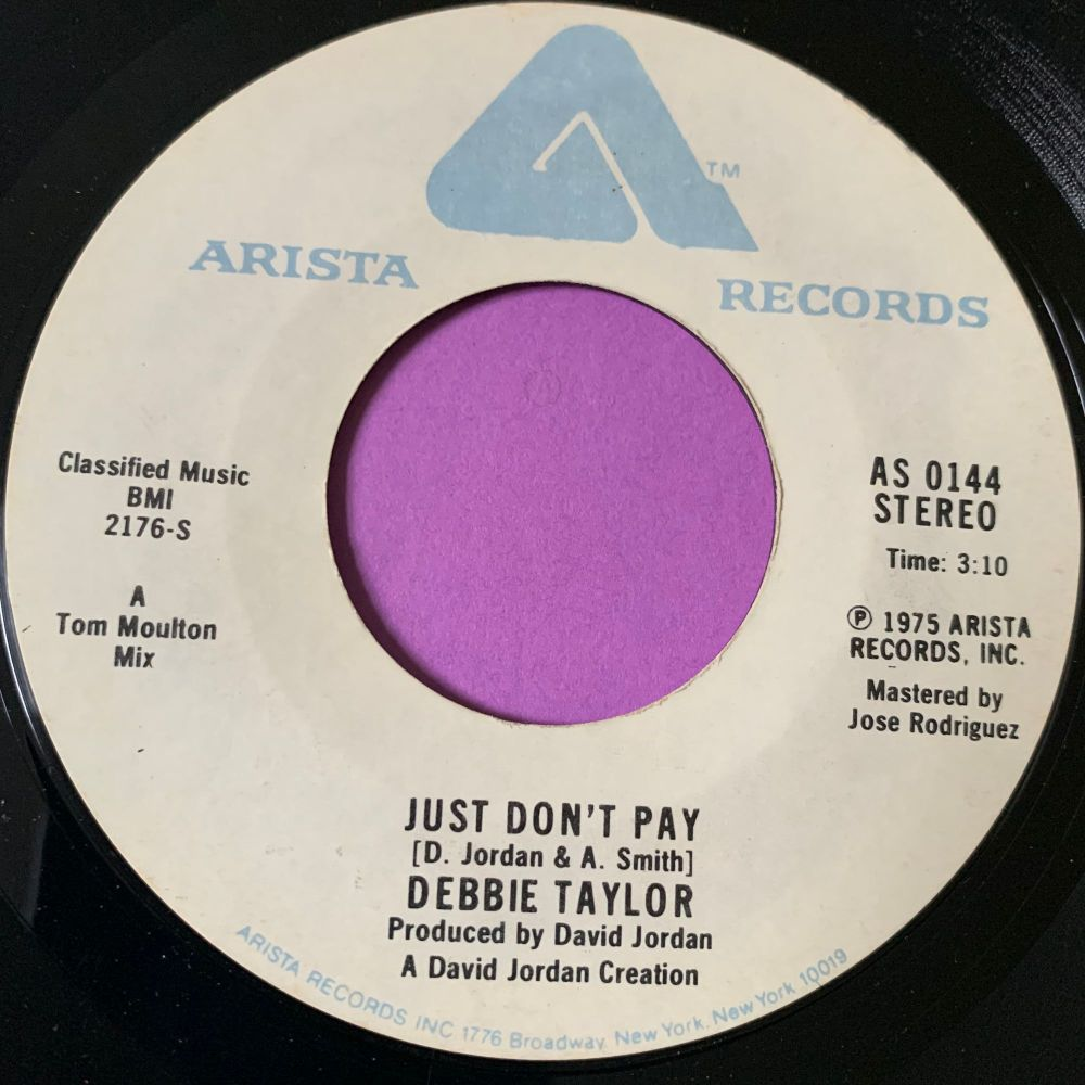Debbie Taylor-Just don't pay/ I don't wanna leave you-Arista WD E+/E