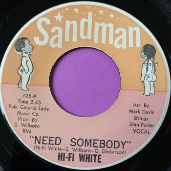 Hi-Fi White-Need somebody-Sandman E+