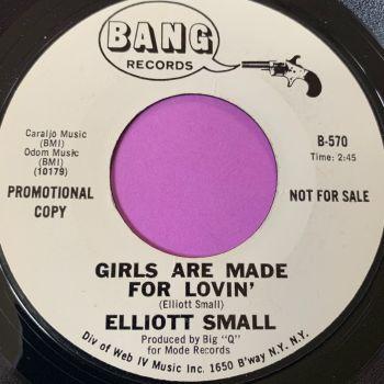 Elliott Small-Girls are made for lovin-Bang WD E+