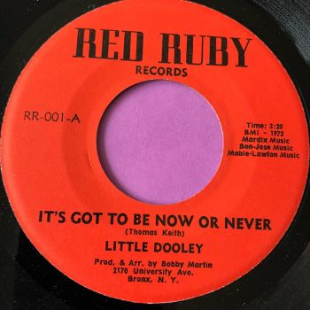 Little Dooley-It's got to be now or never-Red Ruby E+