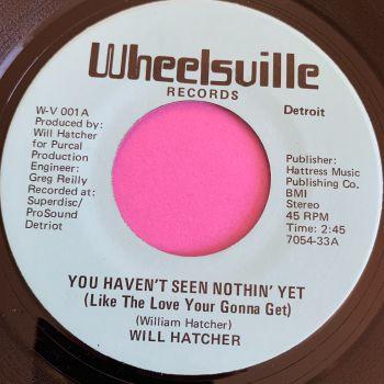 Will Hatcher-You haven't seen nothin' yet-Wheelsville M-