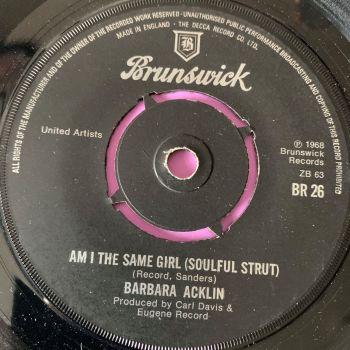 Barbara Acklin-Am I the same girl-UK Brunswick E+