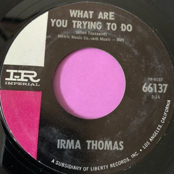 Irma Thomas-What are you trying to do-Imperial M-