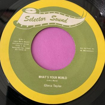 Gloria Taylor-What's your world/ Had it all the time-Selector sound E