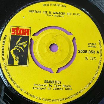 Dramatics-Whatcha see it whatcha get-UK Stax E+
