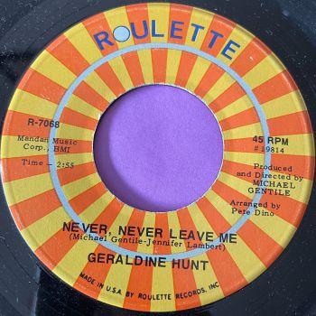 Geraldine Hunt-Never, Never leave me-Roulette E+