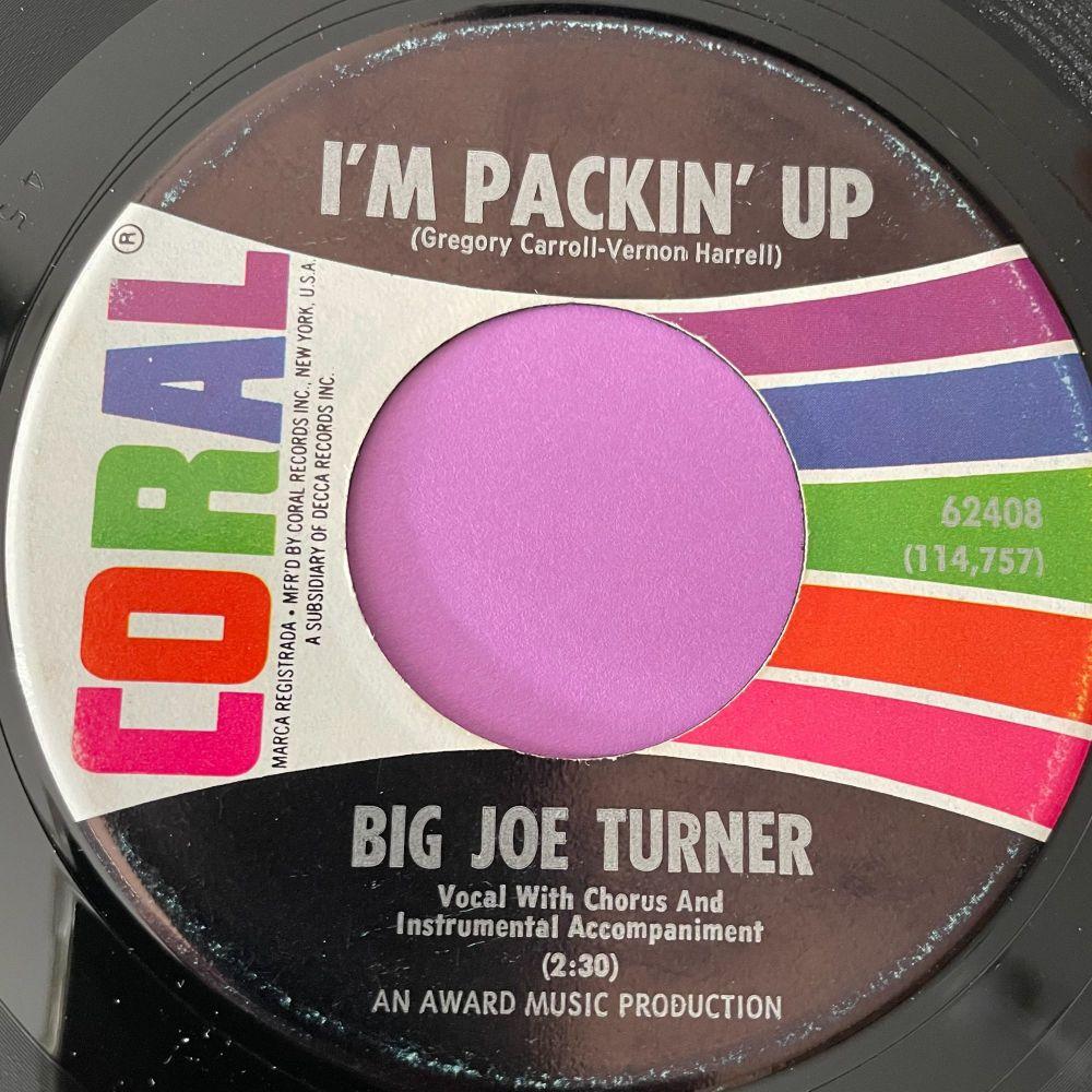 Big Joe Turner-I'm packin' up-Coral E+