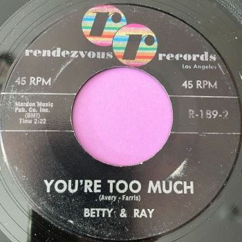 Betty & Ray-You're too much-Rendezvous vg+