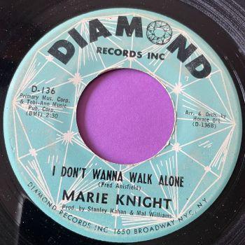 Marie Knight-I don't wanna walk alone-Diamond vg+