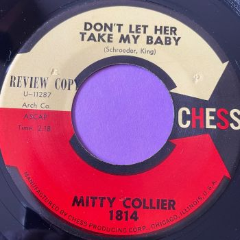 Mitty Collier-Don't let her take my baby-Chess E+