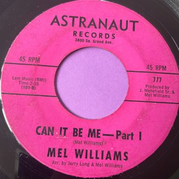 Mel Williams-Can it be me-Astranaut vg