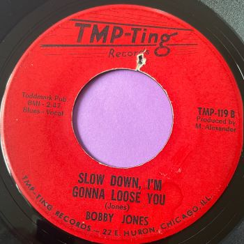 Bobby Jones-Slow down I'm gonna lose you/ I loved and lost -TMP-ting E