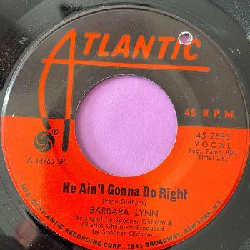 Barbara Lynn-He ain't gonna do right-Atlantic E+