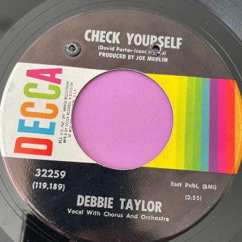 Debbie Taylor-Check yourself/ Wait until I'm gone-Decca E+