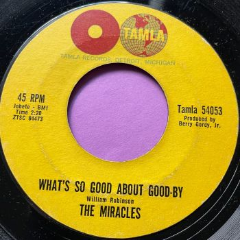 Miracles-What's so good about goodbye-Tamla E+