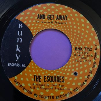 Esquires-And get away-Bunky E+