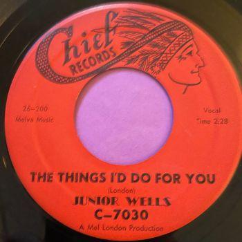Junior Wells-The things I'd do for you/ I'm a stranger-Chief E+