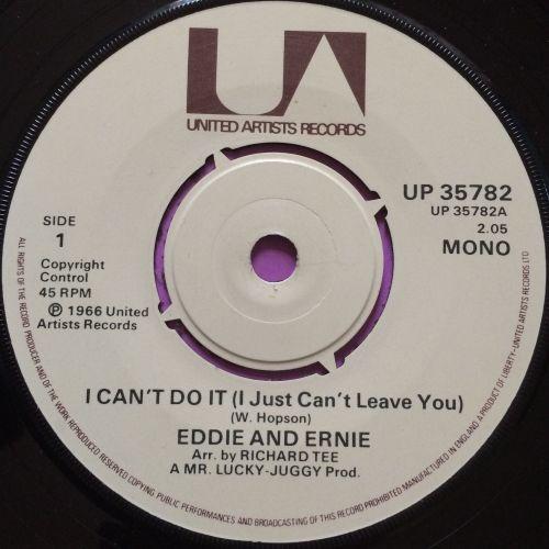 Eddie and Ernie-I can`t do it-UK UA E+
