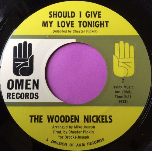 Wooden Nickles-Should I give my love tonight-Omen E