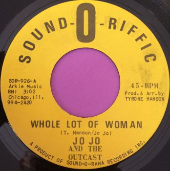 Jo Jo and the Outcast-Whole lot of woman-Sound-o-matic M-