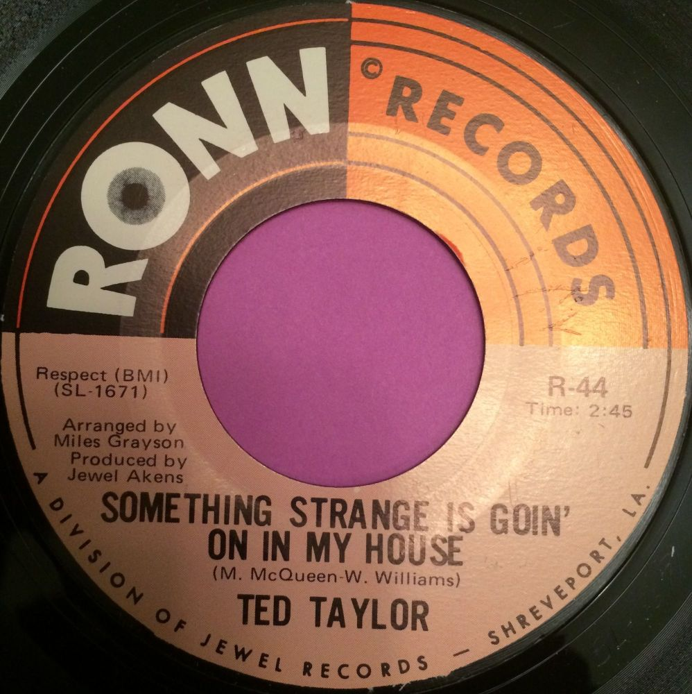 Ted Taylor-Something strange is goin` on in my house-Ronn E+