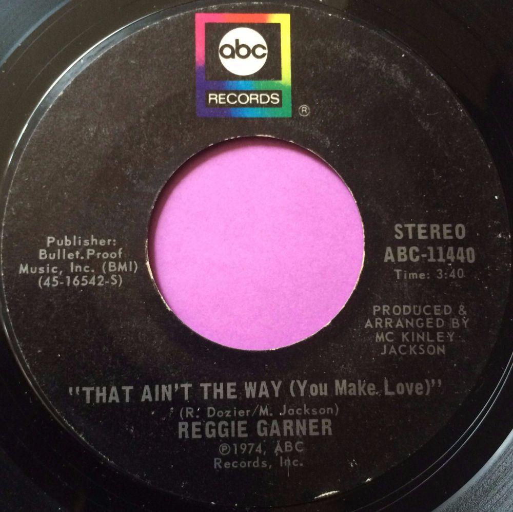 Reggie Garner-That ain`t the way to make love-ABC E+