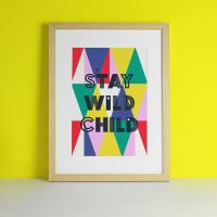 Stay Wild Nursery Typography Colourful Art Print