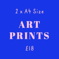 2 for £18 A4 Art Prints