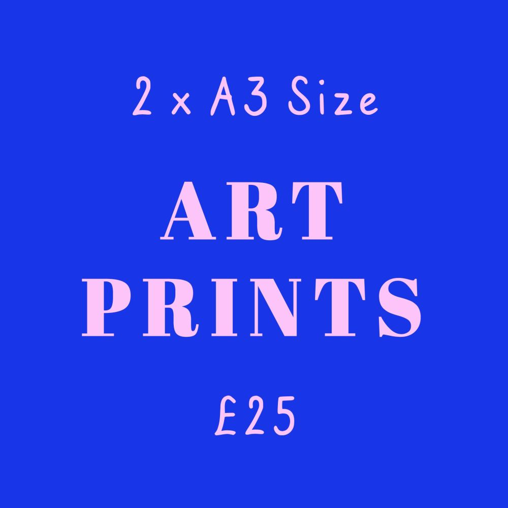 2 for £25 A3 Art Prints