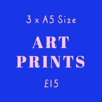 3 for £15 A5 Art Prints