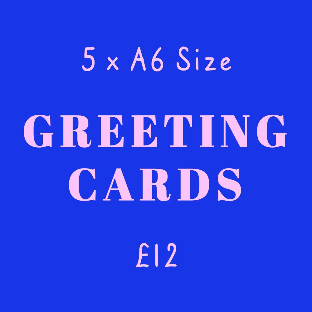 5 for £10 A6 Greeting Cards