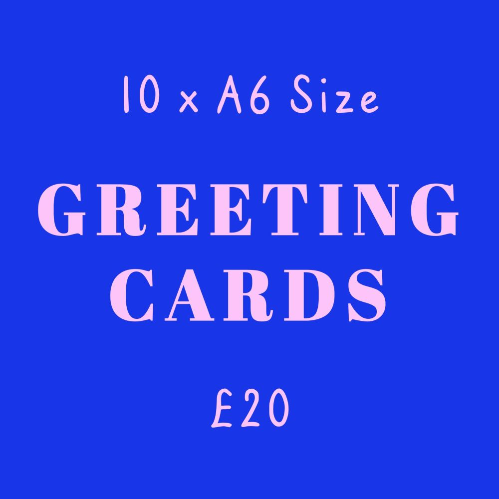 10 for £18 A6 Greeting Cards